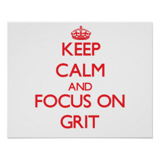 Keep Calm and focus on Grit Poster