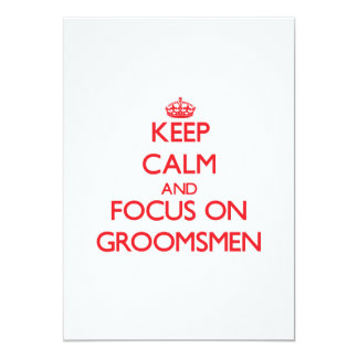 Keep Calm and focus on Groomsmen 5x7 Paper Invitation Card