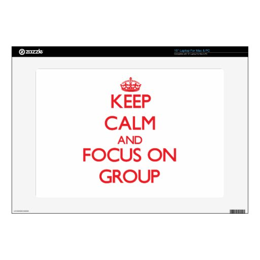 "Keep Calm and focus on Group 15"" Laptop Decal"