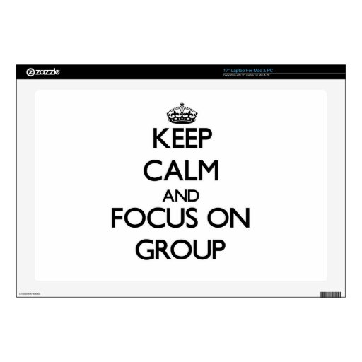 Keep Calm and focus on Group Skins For Laptops