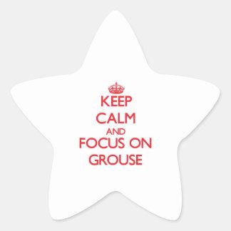 Keep Calm and focus on Grouse Star Sticker