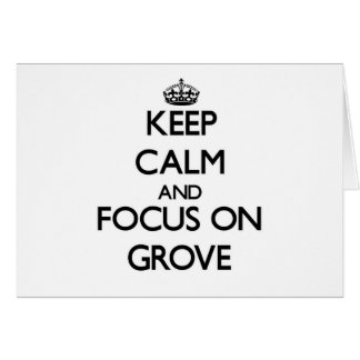 Keep Calm and focus on Grove Stationery Note Card