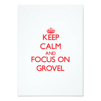 Keep Calm and focus on Grovel 5x7 Paper Invitation Card