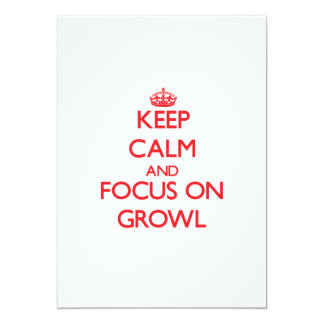 Keep Calm and focus on Growl 5x7 Paper Invitation Card