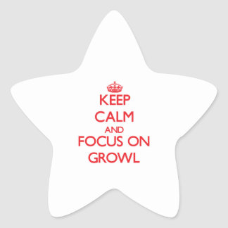 Keep Calm and focus on Growl Star Stickers