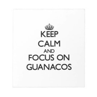 Keep calm and focus on Guanacos Notepads
