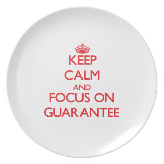 Keep Calm and focus on Guarantee Party Plate