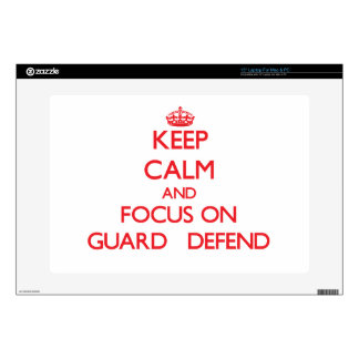 Keep Calm and focus on Guard   Defend Laptop Skins