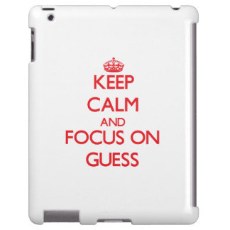 Keep Calm and focus on Guess
