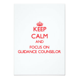 Keep Calm and focus on Guidance Counselor Personalized Invitation