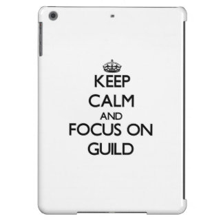 Keep Calm and focus on Guild iPad Air Cases