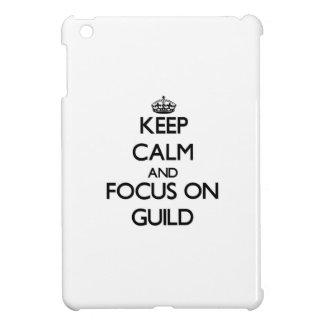 Keep Calm and focus on Guild iPad Mini Case