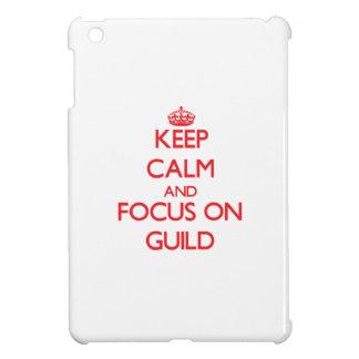 Keep Calm and focus on Guild iPad Mini Covers