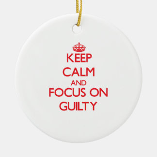 Keep Calm and focus on Guilty Double-Sided Ceramic Round Christmas Ornament