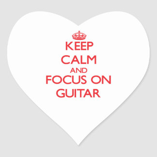 Keep Calm and focus on Guitar Heart Stickers