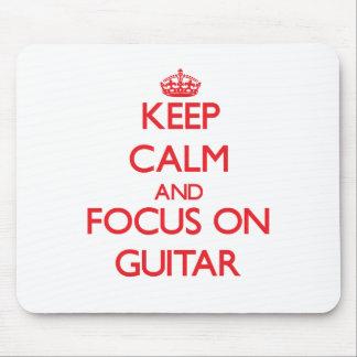 Keep Calm and focus on Guitar Mousepads