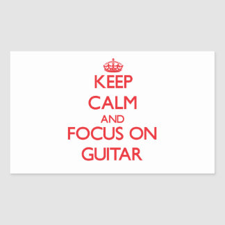 Keep Calm and focus on Guitar Stickers