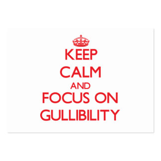 Keep Calm and focus on Gullibility Large Business Cards (Pack Of 100)