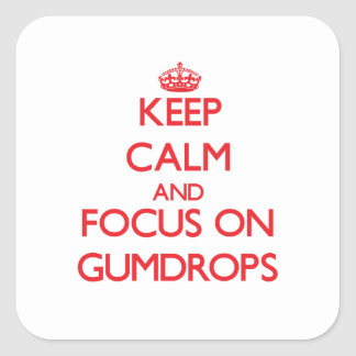 Keep Calm and focus on Gumdrops Square Sticker