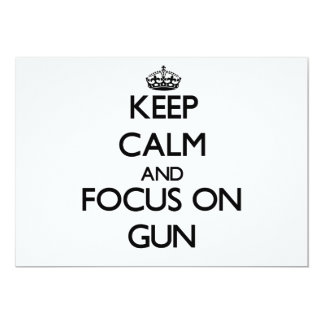 Keep Calm and focus on Gun 5x7 Paper Invitation Card