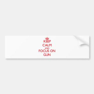 Keep Calm and focus on Gun Bumper Stickers