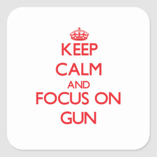 Keep Calm and focus on Gun Stickers