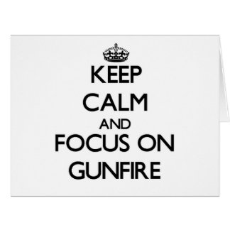 Keep Calm and focus on Gunfire Large Greeting Card