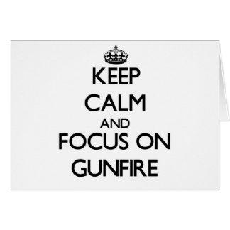 Keep Calm and focus on Gunfire Greeting Card