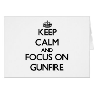 Keep Calm and focus on Gunfire Stationery Note Card