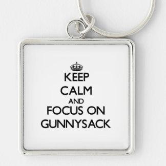 Keep Calm and focus on Gunnysack Keychain