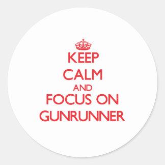 Keep Calm and focus on Gunrunner Classic Round Sticker