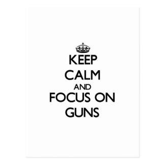 Keep calm and focus on Guns Postcard