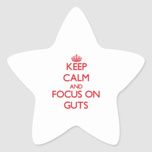 Keep Calm and focus on Guts Stickers