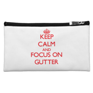 Keep Calm and focus on Gutter Makeup Bags