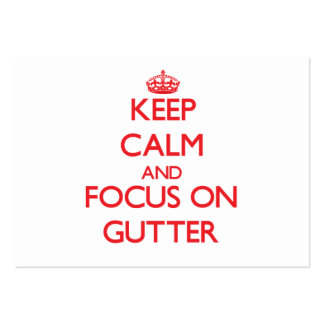 Keep Calm and focus on Gutter Large Business Card