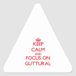Keep Calm and focus on Guttural Triangle Sticker