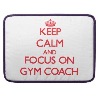 Keep Calm and focus on Gym Coach Sleeve For MacBooks