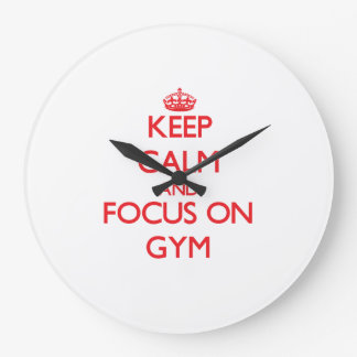 Keep Calm and focus on Gym Large Clock