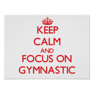 Keep Calm and focus on Gymnastic Poster