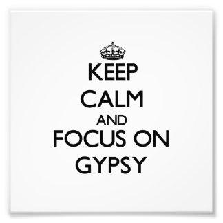 Keep Calm and focus on Gypsy Photo Print