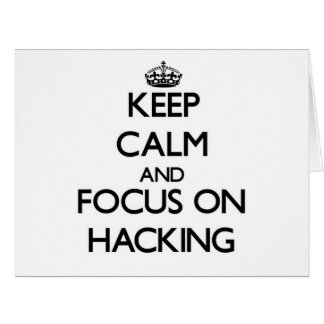 Keep Calm and focus on Hacking Card