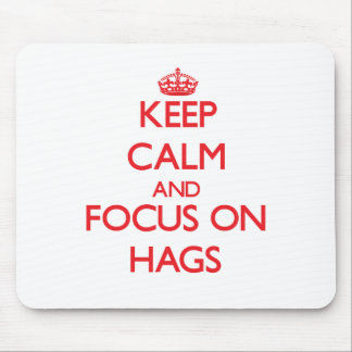 Keep Calm and focus on Hags Mouse Pad