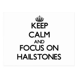 Keep Calm and focus on Hailstones Post Card