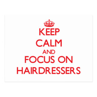 Keep Calm and focus on Hairdressers Postcard