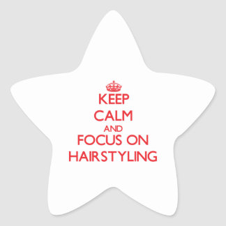 Keep Calm and focus on Hairstyling Sticker