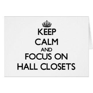 Keep Calm and focus on Hall Closets Card