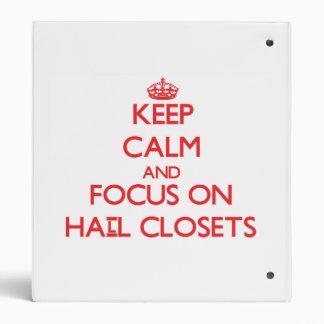 Keep Calm and focus on Hall Closets Vinyl Binder
