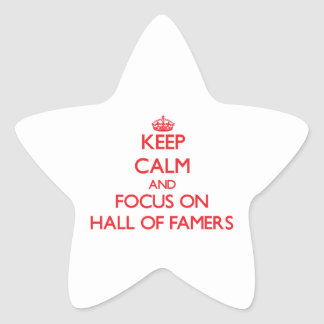 Keep Calm and focus on Hall Of Famers Star Sticker