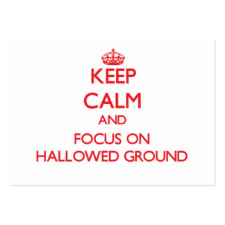 Keep Calm and focus on Hallowed Ground Business Cards