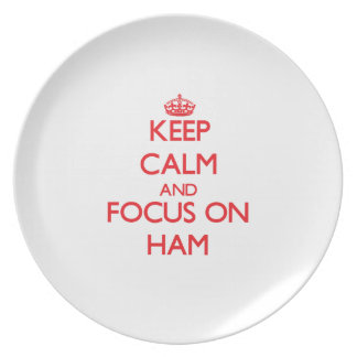 Keep Calm and focus on Ham Party Plates